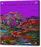 Let The Mountains Sing Acrylic Print