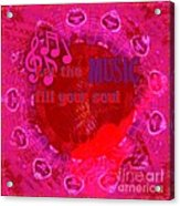 Let The Music Fill Your Soul Pink Acrylic Print