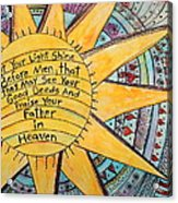 Let Your Light Shine Acrylic Print by Lauretta Curtis