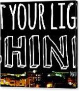 Let Your Light Shine Acrylic Print by Robert Hamm
