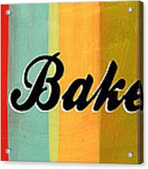 Let's Bake This Acrylic Print