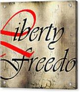 Liberty Freedom Acrylic Print