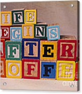 Life Begins After Coffee Acrylic Print