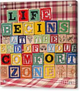 Life Begins At The End Of Your Comfort Zone  Acrylic Print