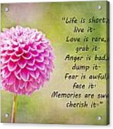 Life Is Short Acrylic Print