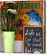 Life Is Too Short Acrylic Print