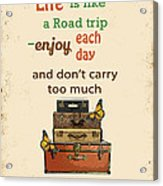 Life Typography-baggage Acrylic Print