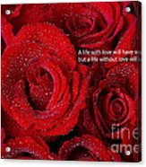 Life Without Love Will Have No Roses Acrylic Print