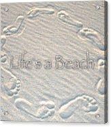 Lifes A Beach With Text Acrylic Print