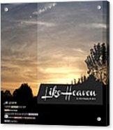 Like Heaven Acrylic Print