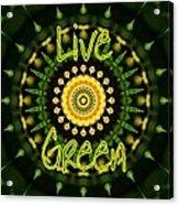 Live Green 1 Acrylic Print