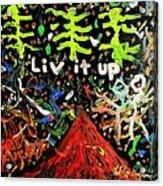 Live It Up Acrylic Print