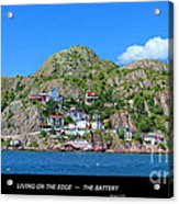 Living On The Edge -- The Battery - St. John's Nl Acrylic Print