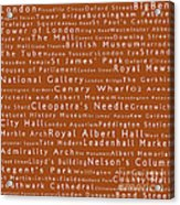London In Words Toffee Acrylic Print