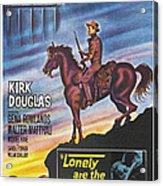 Lonely Are The Brave, Us Poster Art Acrylic Print