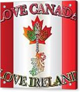 Love Canada Love Ireland16in Acrylic Print