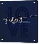Love Fiercely Acrylic Print