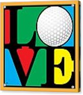 Love Golf Acrylic Print