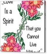 Love Is A Spirit Acrylic Print