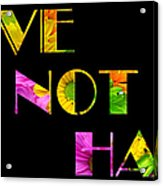 Love Not Hate Crazy Daisies Black Acrylic Print