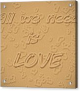 Love Quote Typography On Sand Acrylic Print