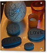 Love Relax Pray Stone Still Life Acrylic Print