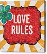 Love Rules Acrylic Print