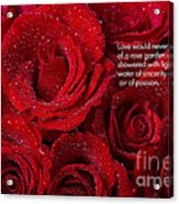 Love Would Never Be A Promise Of A Rose Garden Acrylic Print by James BO  Insogna