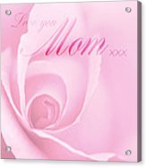 Love You Mom Pink Rose Acrylic Print
