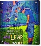 Luke 6 23 Acrylic Print