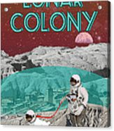 Lunar Colony Coming Soon Advertisement Acrylic Print by