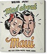 Mad About Maui Acrylic Print
