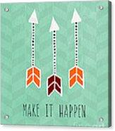 Make It Happen Acrylic Print by Linda Woods