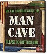 Man Cave Do Not Disturb Acrylic Print