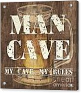 Man Cave My Cave My Rules Acrylic Print by Debbie DeWitt