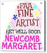 Margaret Get Well Soon Acrylic Print