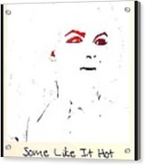 Marilyn Monroe. Some Like It Hot Acrylic Print