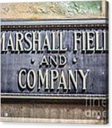Marshall Field And Company Sign In Chicago Acrylic Print