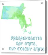 Massachusetts - Bay State - Old Colony State - Map - State Phrase - Geology Acrylic Print