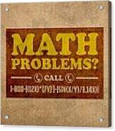 Math Problems Hotline Retro Humor Art Poster Acrylic Print by Design Turnpike