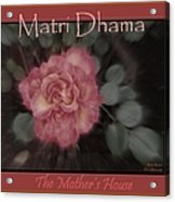 Matri Dhama Rose Design Acrylic Print