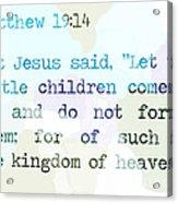 Matthew 19 Acrylic Print