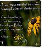 Matthew 6 14-15 Forgiveness Acrylic Print