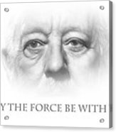 May The Force Be With You Acrylic Print