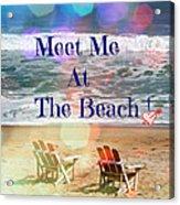Meet Me At The Beach Acrylic Print