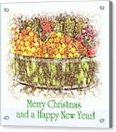 Merry Christmas And A Happy New Year - Fruit And Flowers In The Snow - Holiday And Christmas Card Acrylic Print