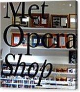 Met Opera Shop Acrylic Print