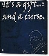 Monk Quote - It's A Gift And A Curse Acrylic Print