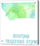 Montana - Treasure State - Map - State Phrase - Geology Acrylic Print by Andee Design