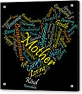 Mother In 100 Words Acrylic Print by Mitchell Nick